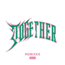 Together (Remixes)/Yall