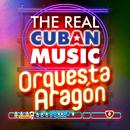 The Real Cuban Music - Orquesta Aragón (Remasterizado)/Orquesta Aragón