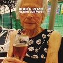 Habrá Que Vivir/Ruben Pozo