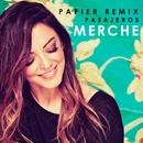 Pasajeros (Papier Remix)/Merche