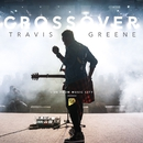 Crossover: Live From Music City/Travis Greene
