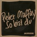 So bist du (MTV Unplugged)/Peter Maffay