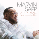 Close/Marvin Sapp