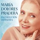 La Colección Definitiva/Maria Dolores Pradera
