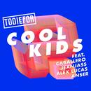 Cool Kids( feat.Caballero & JeanJass & Alex Lucas & Anser)/Todiefor