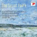 The Secret Fauré: Orchestral Songs & Suites/Olga Peretyatko