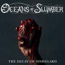 The Decay of Disregard/Oceans of Slumber