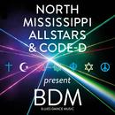 BDM Blues Dance Music/North Mississippi Allstars