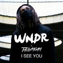 I See You( feat.Taliwhoah)/WNDR