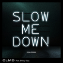 Slow Me Down (Inga Remix)/CLMD
