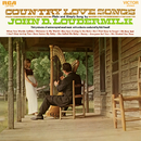 Country Love Songs Plain and Simply Sung By/John D. Loudermilk