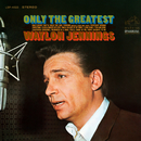 Only the Greatest/Waylon Jennings