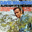Already It's Heaven/David Houston