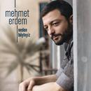 Neden Böyleyiz/Mehmet Erdem