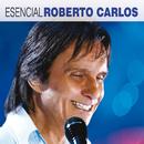 Esencial Roberto Carlos/Roberto Carlos