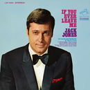 If You Ever Leave Me/Jack Jones