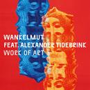 Work of Art( feat.Alexander Tidebrink)/Wankelmut
