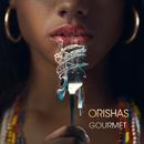 Gourmet/Orishas