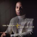 LONG LIVE LOVE/Kirk Franklin