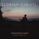 Inspiration (Sleep Version)/Florian Christl