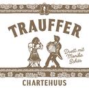 Chartehuus/Trauffer