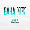 Bumpa (B Motiv Remix)/Baha Men