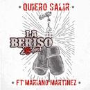Quiero Salir( feat.Mariano Martinez)/La Beriso