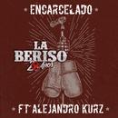 Encarcelado( feat.Alejandro Kurz)/La Beriso