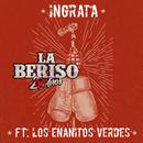 Ingrata( feat.Los Enanitos Verdes)/La Beriso
