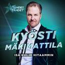 Isä kulje hitaammin (Tähdet, tähdet kausi 5)/Kyösti Mäkimattila