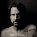 You've Changed/Baptiste Trotignon