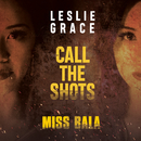 """Call the Shots (From the Motion Picture """"Miss Bala"""")/Leslie Grace"""
