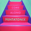 Come Along/Pentatonix