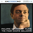 Entremont Plays the Four Chopin Ballades (Remastered)/Philippe Entremont