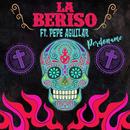 Perdoname (Mariachi Mix)( feat.Pepe Aguilar)/La Beriso