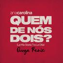 Quem De Nós Dois (La Mia Storia Tra Le Dita) (Dunga Remix)/Ana Carolina