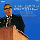 How Great Thou Art/George Beverly Shea