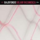 Solari Yacumenza( feat.Cuareim 1080)/Bajofondo