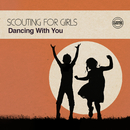 Dancing with You/Scouting For Girls