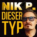 Dieser Typ (Radio Remix)/Nik P.