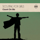 Count on Me/Scouting For Girls