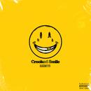 Crooked Smile/Deez Nuts