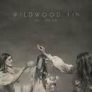 All On Me/Wildwood Kin