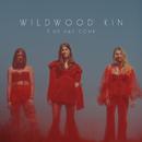 Time Has Come/Wildwood Kin