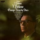 I Believe/George Beverly Shea