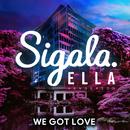 We Got Love( feat.Ella Henderson)/Sigala