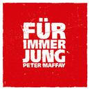 Für immer jung (Radio Edit)/Peter Maffay