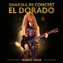 Shakira In Concert: El Dorado World Tour/Shakira