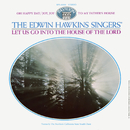 Let Us Go Into The House Of The Lord/The Edwin Hawkins Singers