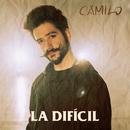 La Difícil/Camilo